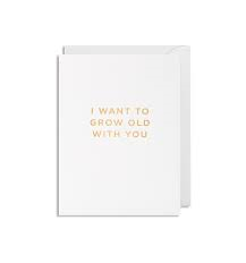 Mini Grusskarte i want to grow old with you